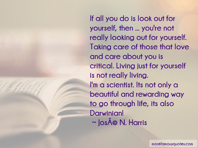 Look Out For Yourself Quotes Top 46 Quotes About Look Out For