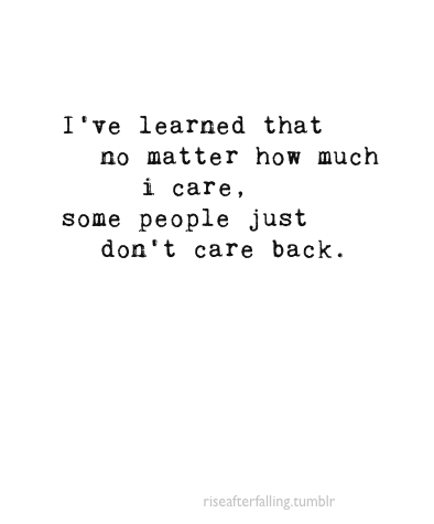 The Best and Most Comprehensive Quotes About Caring Too Much Tumblr