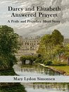 Darcy and Elizabeth - Answered Prayers: A Pride and Prejudice Short Story