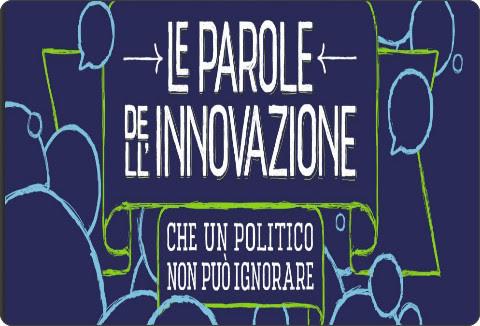 http://www.statigeneralinnovazione.it/online/wp-content/uploads/2015/12/Leparoledellinnovazione_def.pdf