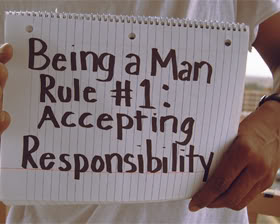 Being A Man Rule 1 Accepting Responsibility Apology Quote