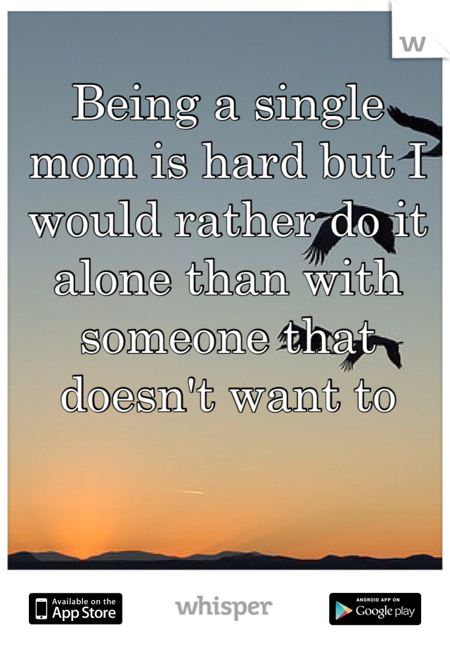 Being A Single Mom Is Hard Quotes