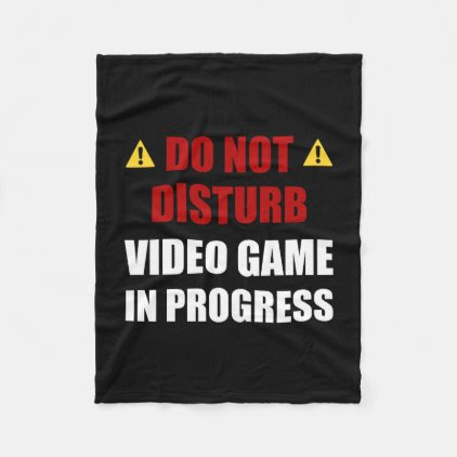 Do Not Disturb Video Game Fleece Blanket