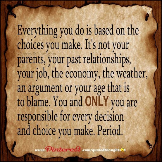 Quotes About Responsibility And Choices 62 Quotes