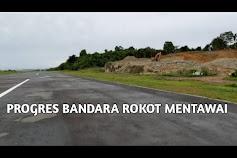 Progres Pembangunan Bandara Baru Rokot di Kabupaten Kepulauan Mentawai