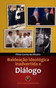É o resultado do processo de baldeação ideológica inadvertida, como o denomina Plinio Corrêa de Oliveira