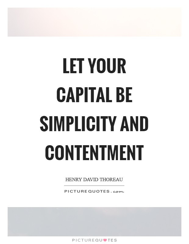 Let Your Capital Be Simplicity And Contentment Picture Quotes