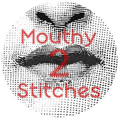 Mouthy Stitches 2