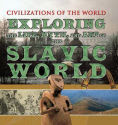 Title: Exploring the Life, Myth, and Art of the Slavic World, Author: Charles Phillips