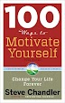 [PDF] 100 Ways to Motivate Yourself: Change Your Life Forever Book by Steve Chandler