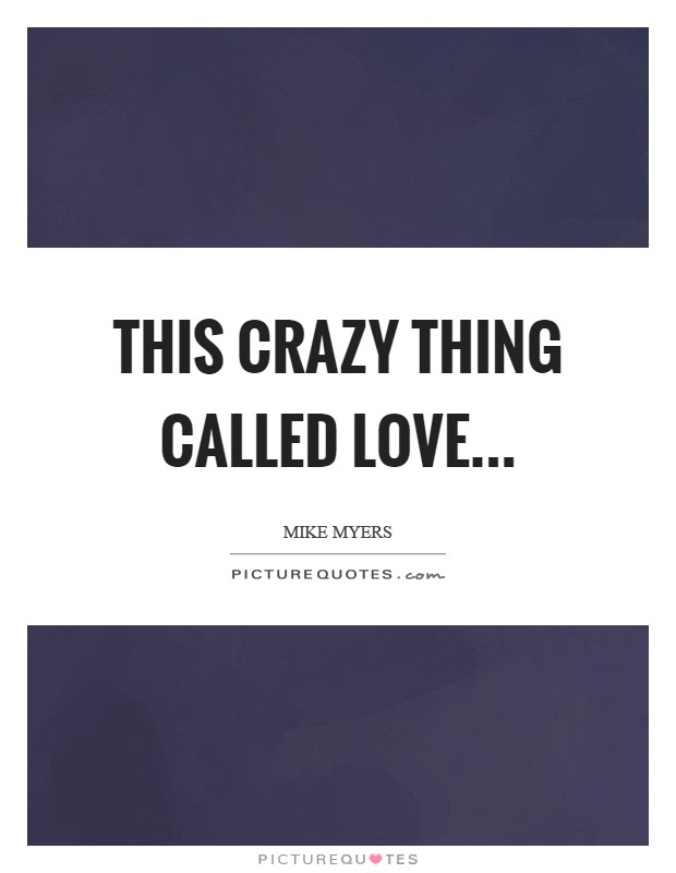 This Crazy Thing Called Love Picture Quotes