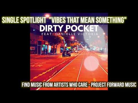 Dirty Pocket feat Danielle Victoria Kinyo - Project Forward Music