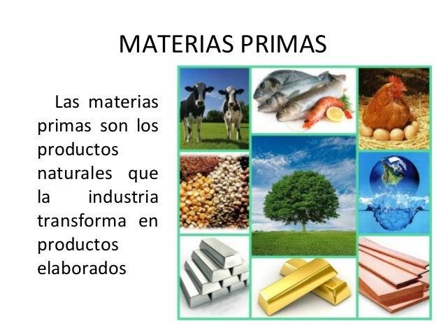 El Rincón De Bego: LAS MATERIAS PRIMAS Y LOS PRODUCTOS