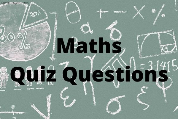 Top 150 Best Maths Quiz Questions And Answers 2021