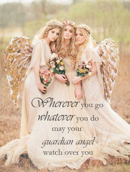 Wherever You Go Whatever You Do May Your Guardian Angel Watch Over