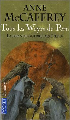 Couverture La Ballade de Pern, tome 04 : Tous les weyrs de Pern