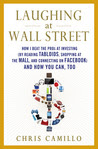 Laughing at Wall Street: How I Beat the Pros at Investing (by Reading Tabloids, Shopping at the Mall, and Connecting on Facebook) and How You Can Too
