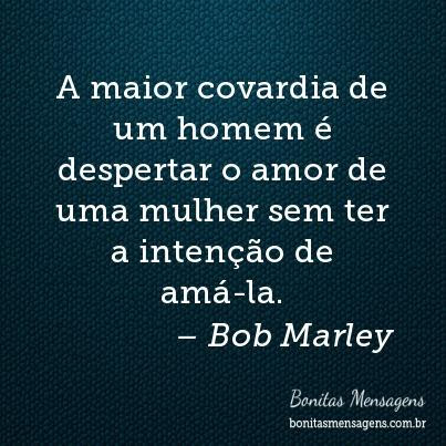 Frases Do Bob Marley De Amor Indiretas Lindas Frases Curtas Do Bob