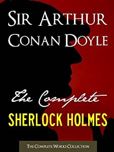 The Complete Sherlock Holmes & Tales of Terror and Mystery