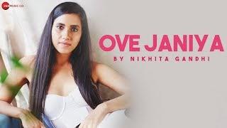 Ove Janiya Lyrics in Hindi by Nikhita Gandhi | Zee Music