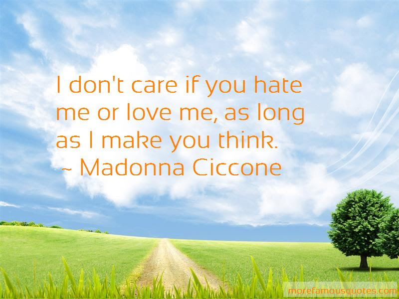 Quotes About Hate Me Or Love Me Top 31 Hate Me Or Love Me Quotes