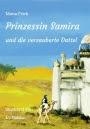 Prinzessin Samira und die verzauberte Dattel - Mona Frick