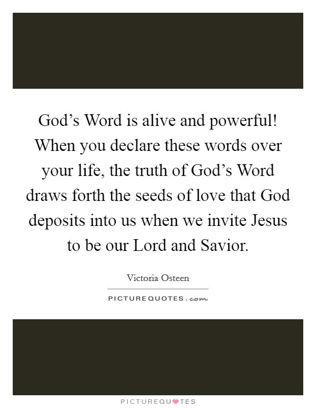 Gods Word Is Alive And Powerful When You Declare These Words