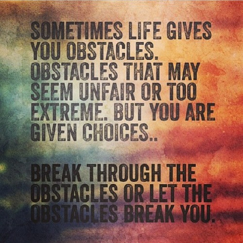 Quotes About Obstacle 393 Quotes
