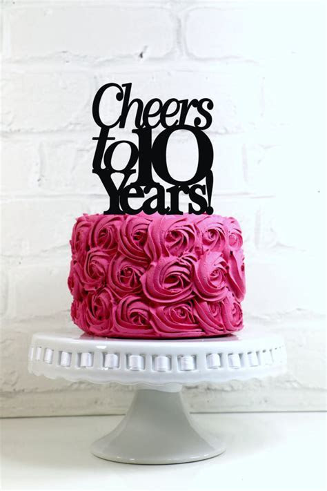 Cheers to 10 Years 10th Anniversary or Birthday by