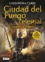 Ciudad del fuego celestial (Cazadores de sombras VI) Cassandra Clare