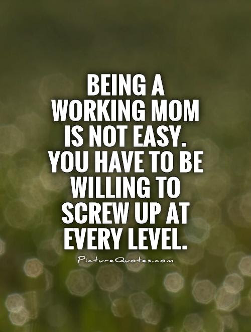 Working Mom Quotes Sayings Working Mom Picture Quotes