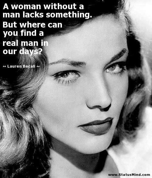 A Woman Without A Man Lacks Something But Where Statusmindcom