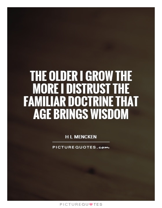 Wisdom And Age Quotes Sayings Wisdom And Age Picture Quotes