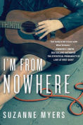 http://www.barnesandnoble.com/w/im-from-nowhere-suzanne-myers/1121860456?ean=9781616956608