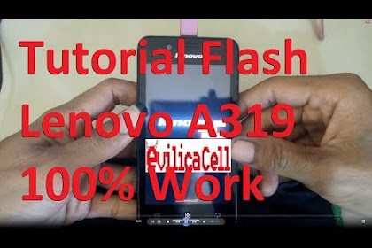 Tutorial Flash Lenovo A319 100% Work