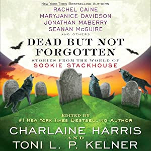 Dead but Not Forgotten: Stories from the World of Sookie Stackhouse | [Charlaine Harris (editor), Toni L. P. Kelner (editor)]
