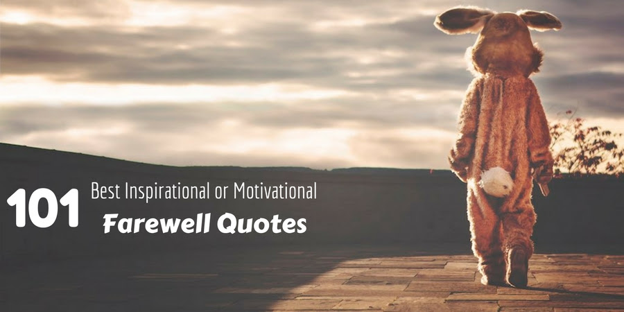 101 Best Inspirational Or Motivational Farewell Quotes Wisestep