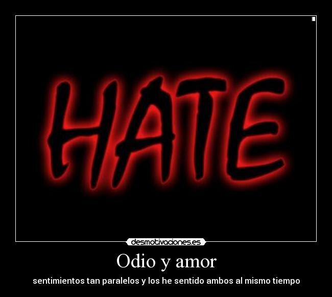 Odio Y Amor Desmotivaciones