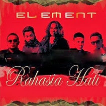Lirik Lagu Element - Rahasia Hati [New Version]