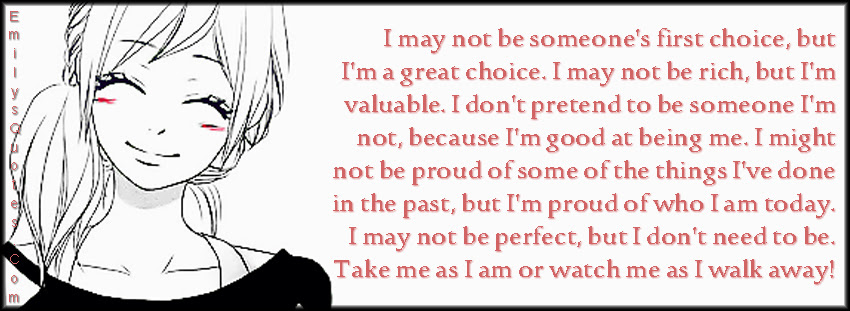 I May Not Be Someones First Choice But Im A Great Choice I May