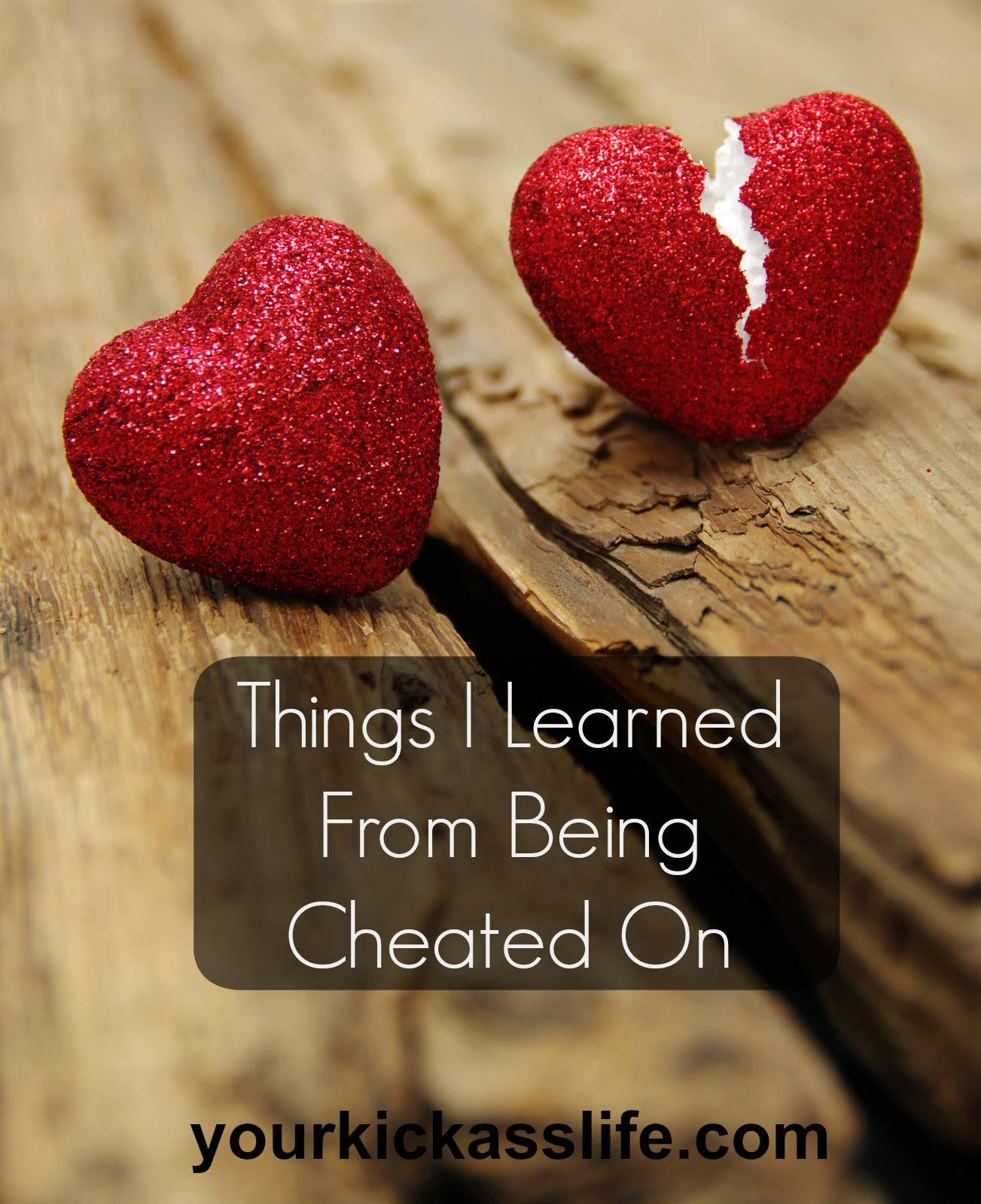 Things I Learned From Being Cheated On Your Kick Ass Life Coaching