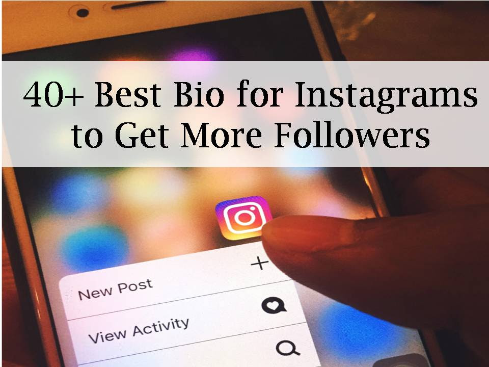 40 Best Bio For Instagrams To Get More Followers
