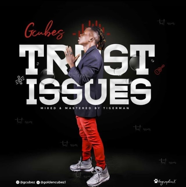 MUSIC: Gcubez - Trust Issues (mix'd. Tigerman)