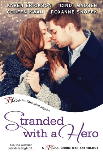 Stranded with a Hero (Entangled Bliss) by Karen Erickson