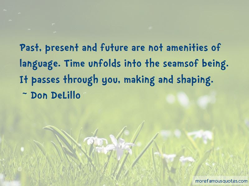 Quotes About The Past Shaping Our Future Top 7 The Past Shaping Our