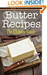 Butter Recipes: The Ultimate Guide