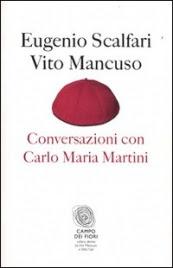 Conversazioni con Carlo Maria Martini - Eugenio Scalfari, Vito Mancuso