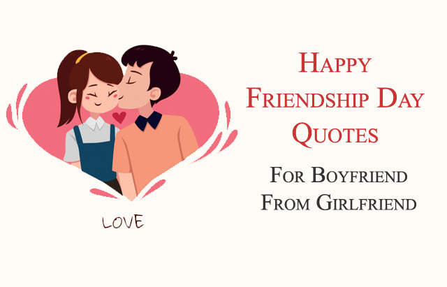 Happy Friendship Day Quotes For Boyfriend F Ship Day Wishes Messages