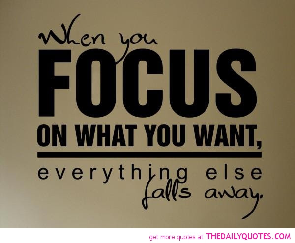 Famous Quotes With Images About Staying Focusedfocus On Your Goals