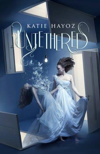 Untethered (YA paranormal) by Katie Hayoz